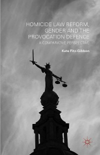 Cover Homicide Law Reform, Gender and the Provocation Defence