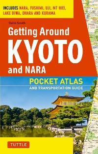 Cover Getting Around Kyoto and Nara