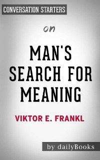 Cover Man's Search for Meaning: by Viktor E. Frankl | Conversation Starters