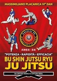 Cover Bu Shin Jutsu Ryu - JU JITSU - da cintura bianca a cintura nera