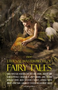 Cover 1500 Eternal Masterpieces of Fairy Tales: Cinderella, Rapunzel, The Spleeping Beauty, The Ugly Ducking, The Little Mermaid, Beauty and the Beast, Aladdin and the Wonderful Lamp, The Happy Prince, Blue Beard...
