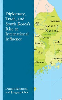 Cover Diplomacy, Trade, and South Korea's Rise to International Influence