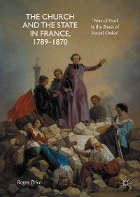 Cover The Church and the State in France, 1789-1870
