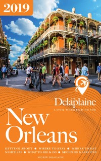 Cover NEW ORLEANS - The Delaplaine 2019 Long Weekend Guide