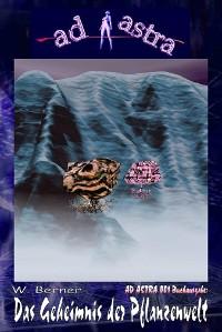 Cover AD ASTRA 001 Buchausgabe: Das Geheimnis der Pflanzenwelt