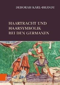 Cover Haartracht und Haarsymbolik bei den Germanen