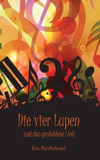 Cover Die vier Lupen und das gestohlene Lied