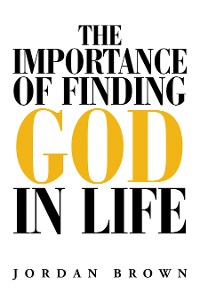 Cover The Importance of Finding God in Life