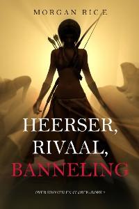 Cover Heerser, Rivaal, Banneling (Over Kronen en Glorie—Boek 7)