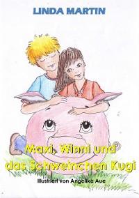 Cover Maxi, Winni und das Schweinchen Kugi