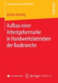 Cover Aufbau einer Arbeitgebermarke in Handwerksbetrieben der Baubranche