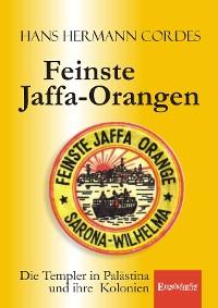 Cover Feinste Jaffa-Orangen. Die Templer in Palästina und ihre Kolonien