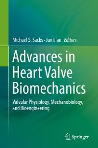 Cover Advances in Heart Valve Biomechanics