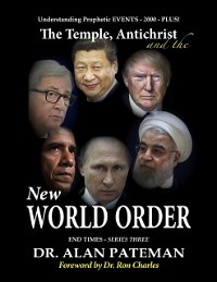 Cover Temple, Antichrist and the New World Order, Understanding Prophetic Events 2000 Plus! - End Times Series Three