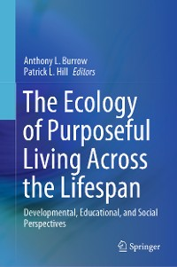 Cover The Ecology of Purposeful Living Across the Lifespan