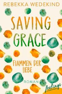 Cover Saving Grace – Flammen der Liebe