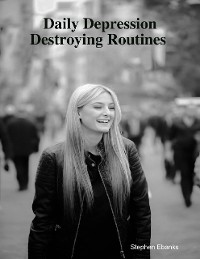 Cover Daily Depression Destroying Routines