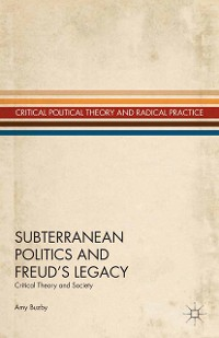 Cover Subterranean Politics and Freud's Legacy