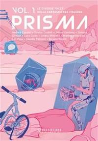 Cover Prisma. Le diverse facce della fantascienza italiana. Vol. 1