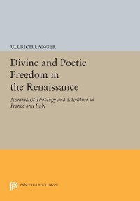 Cover Divine and Poetic Freedom in the Renaissance