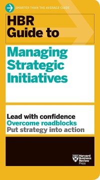 Cover HBR Guide to Managing Strategic Initiatives