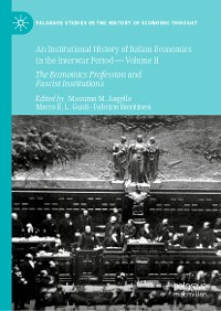 Cover An Institutional History of Italian Economics in the Interwar Period — Volume II