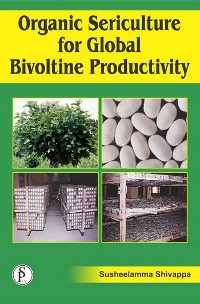 Cover Organic Sericulture For Global Bivoltine Productivity