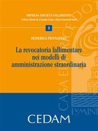 Cover La revocatoria fallimentare nei modelli di amministrazione straordinaria