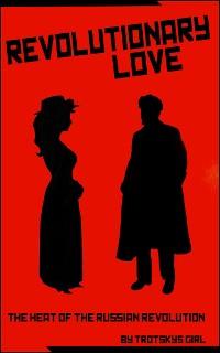 Cover Revolutionary Love: Heat of the Russian Revolution