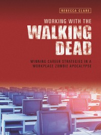 Cover Working With the Walking Dead