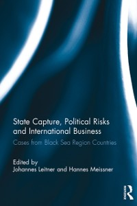 Cover State Capture, Political Risks and International Business