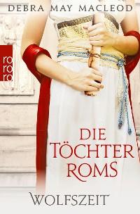 Cover Die Töchter Roms: Wolfszeit