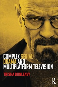Cover Complex Serial Drama and Multiplatform Television
