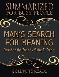 Cover Man's Search for Meaning - Summarized for Busy People: Based On the Book By Viktor Frankl