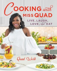 Cover Cooking with Miss Quad: Live, Laugh, Love and Eat
