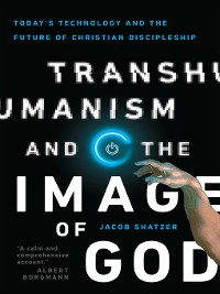 Cover Transhumanism and the Image of God