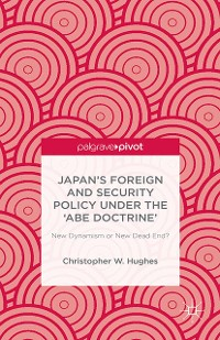 Cover Japan's Foreign and Security Policy Under the 'Abe Doctrine'