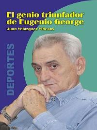 Cover El genio triunfador de Eugenio George