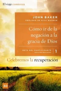 Cover Celebremos la recuperacion Guia 1: Como ir de la negacion a la gracia de Dios