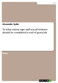 Cover To what extent rape and sexual violence should be considered a tool of genocide