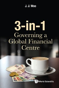Cover 3-in-1: Governing a Global Financial Centre