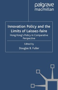 Cover Innovation Policy and the Limits of Laissez-faire