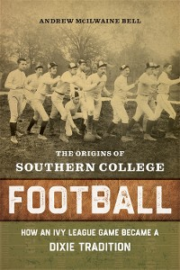 Cover The Origins of Southern College Football