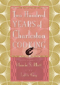 Cover Two Hundred Years of Charleston Cooking