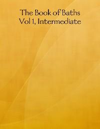 Cover The Book of Baths, Vol 1, Intermediate