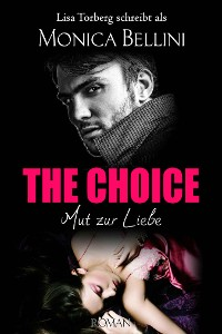 Cover The Choice: Mut zur Liebe