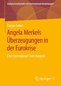 Cover Angela Merkels Überzeugungen in der Eurokrise