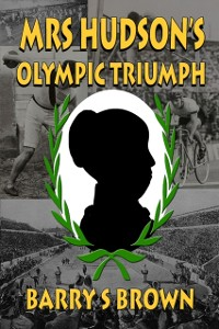 Cover Mrs Hudson's Olympic Triumph