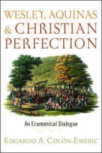 Cover Wesley, Aquinas, and Christian Perfection