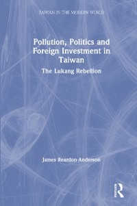 Cover Pollution, Politics and Foreign Investment in Taiwan: Lukang Rebellion